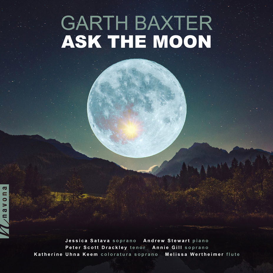 ASK THE MOON, VOCAL MUSIC BY GARTH BAXTER